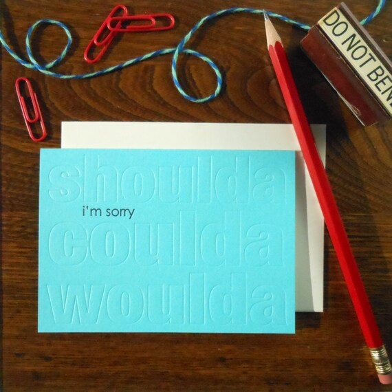 SALE 50% OFF letterpress shoulda coulda woulda i'm sorry greeting card with subtle embossed words in background
