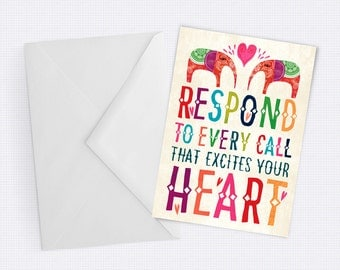 Respond to every call that excites your heart - bright, inspirational hand lettered elephant Greeting Card - Blank inside for any occassion