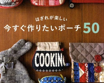 Let's Make 50 Pouches with Scrap Fabrics - Japanese Craft Book