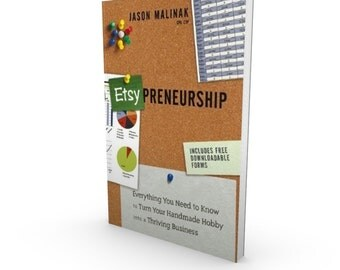 Etsy-preneurship Everything You Need to Know to Turn Your Handmade Hobby into a Thriving Business Jason Malinak CPA CTP How to Sell on Etsy