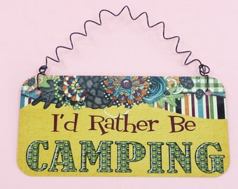 SIGN I'd rather Be Camping | Cute Metal Sign | RV Camper Tent 5th Wheel 5er Motorhome Trailer| Photo Prop | Glamping