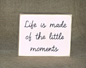 Little Moments, Home Life Decor Wooden Sign, Shabby Cottage Chic, Inspirational Family Positive Quote Signage, Encouraging Wall Hanging