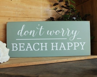 Beach Sign Don't Worry Beach Happy Plaque Coastal Sign, Painted Wood, Beach Cottage