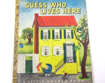 "Guess Who Lives Here Vintage 1940s Children's Little Golden Book by Louise Woodcock Illustrated by Eloise Wilkin ""B"" Edition"