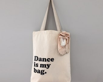 Dance is My Bag, Funny Tote Bag, Cotton Canvas Bag, Sturdy Cotton Bag, Bag for Dance Lessons