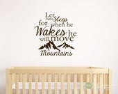 Let Him Sleep For He Wakes He Will Move Mountains - Kids - Vinyl Lettering - Vinyl Decor - Vinyl Wall Art Decal Sticker 1871