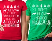 Matching Christmas T-Shirts - I Don't Know Margo - Why is the Carpet All Wet Todd - Unisex Ladies Cotton TShirts - SET OF 2 - Christmas Gift