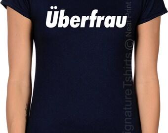 UBERFRAU German T-Shirt Super Woman Oktoberfest funny Missy Fit Unisex shirt Beer Festival Tee More Colors S-2XL