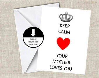 Keep Calm Your Mother Loves You Card Love Card Printable Valentines Day Card  Modern DIY, Printable Digital Instant Download Blank Inside
