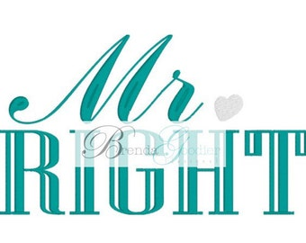 Machine Embroidery/Embroidery Design/Mr Right Embroidery Design/Machine Embroidery/INSTANT DOWNLOAD/7x5