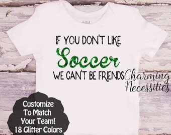 SALE Soccer Sister Shirt, Fan, Baby Girl Clothes, Toddler Girl Clothes, Baby Girl Outfits, If You Don't Like Soccer Custom Personalized