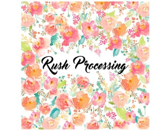 Rush order Processing  and or Priority Express