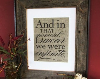 AND in that  MOMENT I swear we were INFINITE - burlap art print