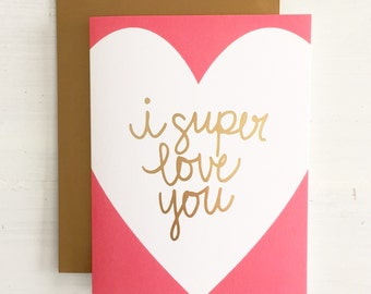 hand lettered valentines day love card - i super love you - handwritten gold foil