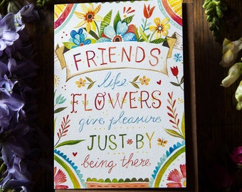 Friends Like Flowers - Greeting Card