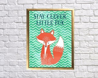 Fox Nursery Print, Stay clever little Fox Nursery Art, Baby Nursery, Nursery Gallery Wall, Teal Green Orange, Animal Prints, Lily Art Print