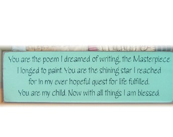 You are the poem...with all things I am BLESSED wood childrens sign