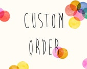 Custom Order for Kelly