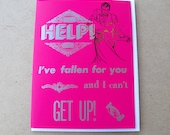 HELP! I've Fallen for you and I can't get up! Valentine's Day Card