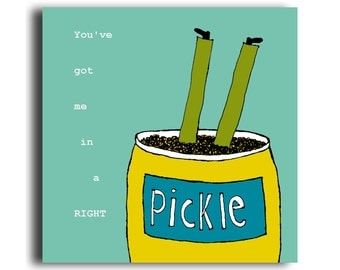 Humorous all occasion greeting card 'Pickle'