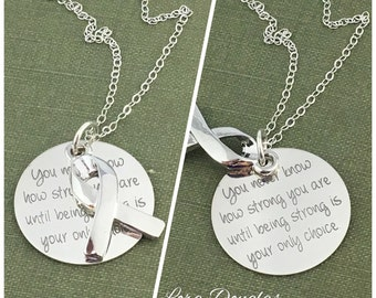 You never know how strong you are until being strong is your only choice, Awareness Ribbon, Inspirational Jewelry, Hope, Encouragement