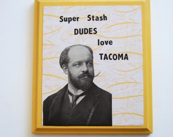 Characters Love Tacoma, Wall Art, Hand Crafted, Mustache