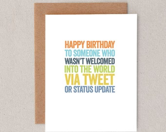 happy birthday // to someone who wasn't welcomed into the world via tweet or status update // greeting card // skel design // skel & co