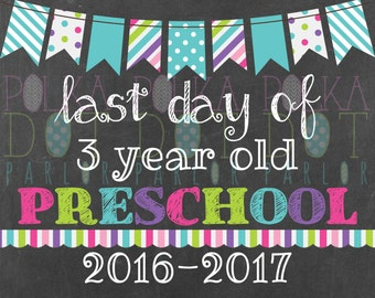 Last Day of 3 Year Old Preschool Sign Printable - 2016-2017 School Year - Aqua Bunting Banner Chalkboard Sign - Instant Download