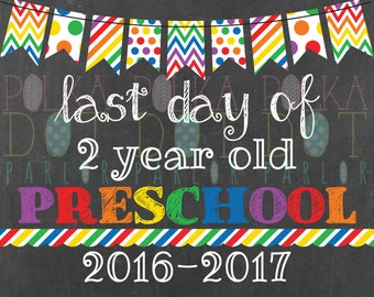 Last Day of 2 Year Old Preschool Sign Printable - 2016-2017 School Year - Rainbow Primary Colors Chalkboard Sign - Instant Download