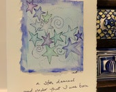 "Shakespeare ""...a star danced and under that I was born"" Big Card"" 5x7""  Watercolor Original Matching Envelope Blank"