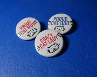 Cat Mom or Dad Pinback Button (or Magnet)