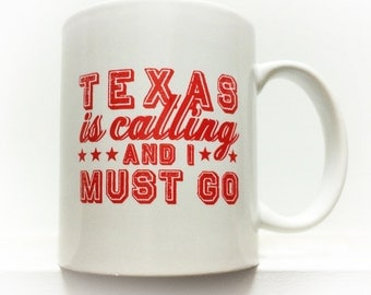 Texas is calling Coffee Mug