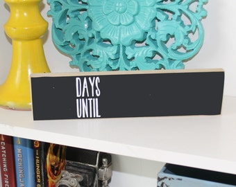 Days Until Sign- Countdown Sign, Countdown Chalkboard, Days until chalkboard, Chalkboard Sign, Chalkboard Countdown, Days until countdown