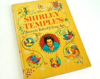 Shirley Temple's Favorite Tales of Long Ago 1958 / Four Enchanting Fairy Tales / Vintage Childrens Book