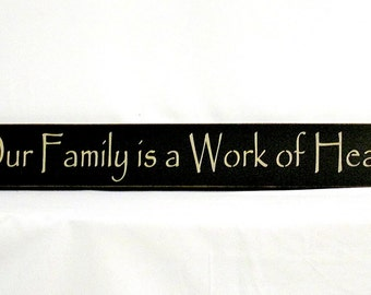 Our Family is a Work of Heart - Primitive Country Painted Wall Sign, Room Decor, Rustic Sign, Family Sign, Christmas Gift, Home Decor