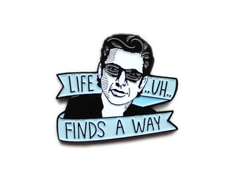 Life uh finds a way Jurassic Park Jeff Goldblum enamel lapel pin