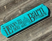 I love you to the barn and back, teal blue, hand painted and engraved wood plaque. Barn sign, farm sign, rustic wedding gift