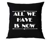 """Throw Pillow - """"All We Have Is Now"""" in Black and White - Decorative Cushion - Handmade Pillow Cover in Swedish Design - Scandinavian Style"""