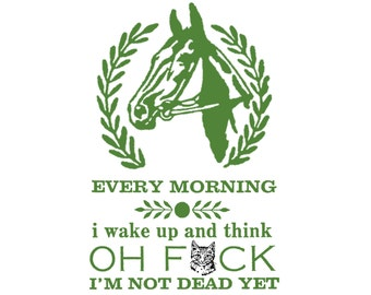 Prize Horse & Laurels - Funny, Offensive Letterpress Card - MATURE Language - Every Morning, I Wake Up and Think, Oh, F***, I'm Not Dead Yet