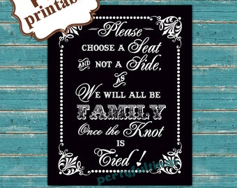 Instant DOWNLOAD- BLACK 8x10 Choose A Seat Not A Side / All Family Once the Knot is Tied ---Printable PDF File