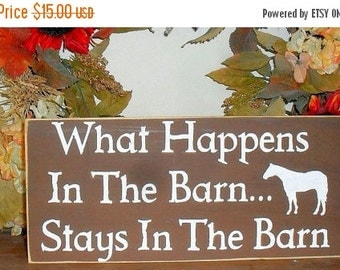 ON SALE TODAY What Happens In The Barn Stays In The Barn Wooden Sign You Pick Colors