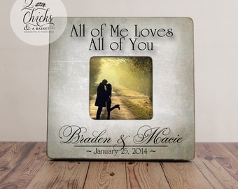 All Of Me Loves All Of You Picture Frame, Rustic Picture Frame, Personalized Wedding Picture Frame