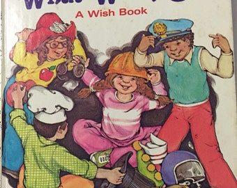 What Will I Be A WISH Book Kathleen Cowles illust by Eulala Conner 1979 first edition illustrated children book, when I am Grown Up What