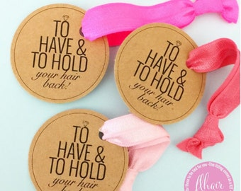 Single Set 1 card Hair Ties Bachelorette Party Favors KIT Round Tag To have and to hold **READ Listing Description before Purchasing***