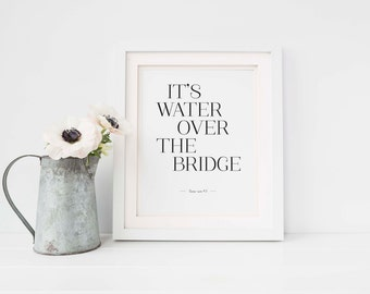 "It's Water Over the Bridge, 8x10"" Printable Wall Art Decor, Nana-ism"