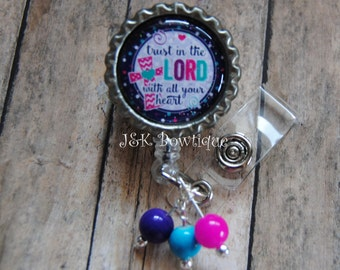 Trust in the lord with all your heart....Retractable Badge Reel...Jesus, God, scripture, quotes