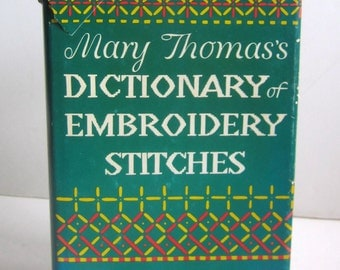 Mary Thomass Dictionary of Embroidery Stitches - By Mary Thomas - First Edition -  Published in l935
