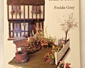 Making Miniature Gardens By Freida Gray – Doll house Flowers/ Miniature pond/Cottage Gardens/Patio Gardens