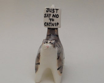 Just Say No to Catnip, ceramic cat mini sculpture