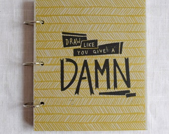 Draw Like You Give a Damn Sketchbook